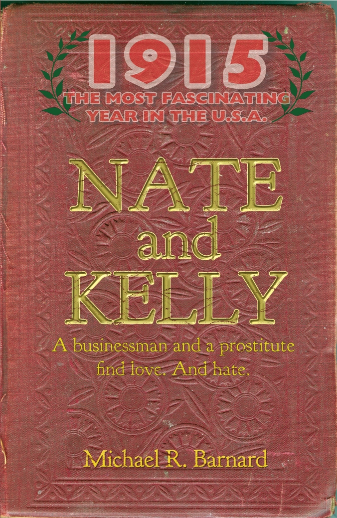 NATE and KELLY is an accurate historical fiction novel about the USA in the most fascinating year 1915