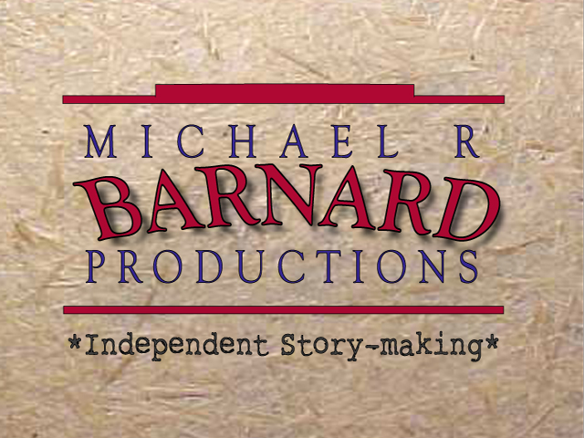 MICHAEL R BARNARD PRODUCTIONS -- *Independent Story-making*